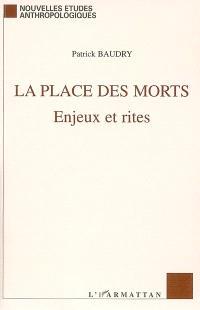 La place des morts : enjeux et rites
