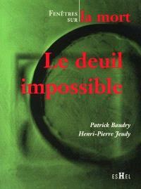 Le deuil impossible : fenêtre sur la mort