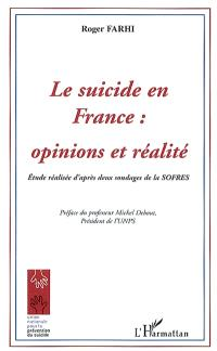 Le suicide en France : opinions et réalité : étude réalisée d'après deux sondages de la Sofres