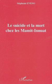 Le suicide et la mort chez les Mamit-Innuat
