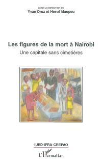 Les figures de la mort à Nairobi : une capitale sans cimetières