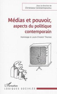Médias et pouvoir, aspects du politique contemporain : hommage à Louis-Vincent Thomas, 22 mai 1922-22 janvier 1994