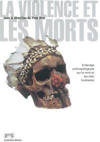 La violence et les morts : éclairage anthropologique sur les rites funéraires