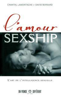 L'amour sexship  : l' art de l'intelligence sexuelle