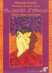Au jardin d'amour : désirer, aimer, s'accomplir