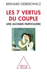 Les 7 vertus du couple : une alchimie particulière