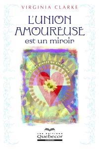 L'union amoureuse est un miroir  : aimer plutôt qu'être aimé