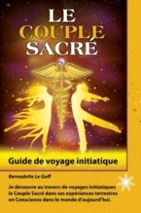 Le couple sacré  : guide de voyage initiatique