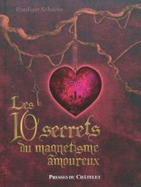 Les 10 secrets du magnétisme amoureux