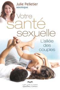 Votre santé sexuelle  : l' alliée des couples