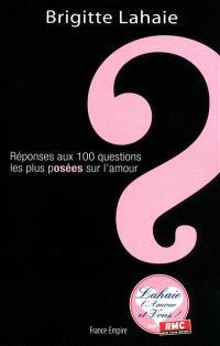 Réponses aux 100 questions les plus posées sur l'amour