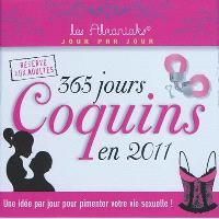 365 jours coquins en 2011 : une idée par jour pour pimenter votre vie sexuelle ! : réservé aux adultes
