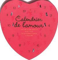 Calendrier de l'amour : une par jour, par semaine ou par mois : des promesses d'amour à découvrir