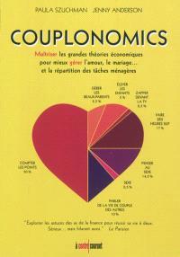 Couplonomics : maîtriser les grandes théories économiques pour gérer l'amour, le mariage... et la répartition des tâches ménagères