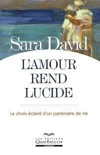 L'Amour rend lucide