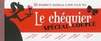 Le chéquier spécial couple : 20 moments cadeaux juste pour toi