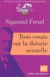 Oeuvres complètes : psychanalyse, Trois essais sur la théorie sexuelle