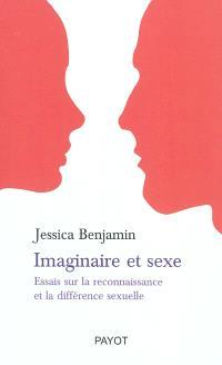 Imaginaire et sexe : essais sur la reconnaissance et la différence sexuelle