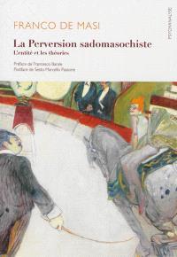 La perversion sadomasochiste : l'entité et les théories