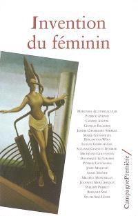Invention du féminin : actes du colloque, 18 et 19 novembre 2000