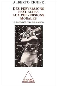 La jouissance et la domination : des perversions sexuelles aux perversions morales