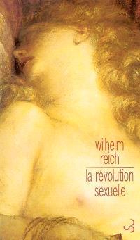 La révolution sexuelle : pour une autonomie caractérielle de l'homme