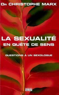 La sexualité en quête de sens : questions à un sexologue