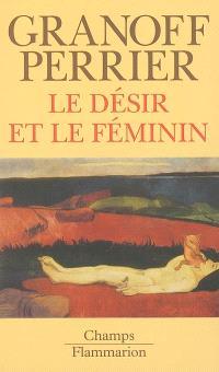 Le désir et le féminin. Précédé de Le non-lieu de la femme
