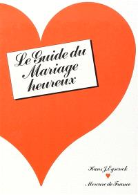 Le guide du mariage heureux