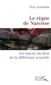 Le règne de Narcisse : les enjeux du déni de la différence sexuelle