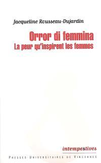 Orror di femmina : la peur qu'inspirent les femmes
