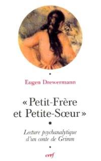 Petit-frère et petite-soeur : lecture psychanalytique d'un conte de Grimm