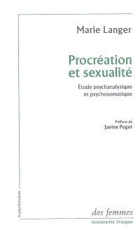 Procréation et sexualité : étude psychanalytique et psychosomatique
