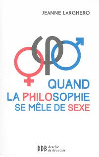 Quand la philosophie se mêle de sexe
