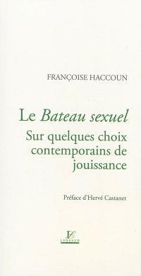 Le bateau sexuel : sur quelques choix contemporains de jouissance