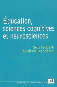 Education, sciences cognitives et neurosciences : quelques réflexions sur l'acte d'apprendre