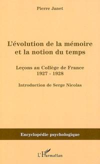 L'évolution de la mémoire et la notion du temps : leçons au Collège de France : 1927-1928