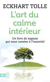 L'art du calme intérieur : à l'écoute de sa nature essentielle
