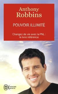 Pouvoir illimité : changez de vie avec la PNL, le livre référence