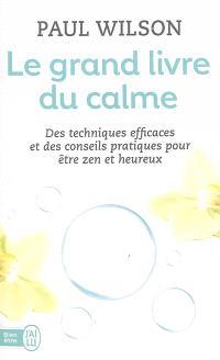 Le grand livre du calme : la méthode