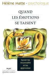 Quand les émotions se taisent  : savoir les reconnaître et les apprivoiser
