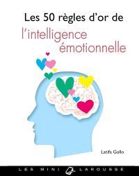 Les 50 règles d'or de l'intelligence émotionnelle