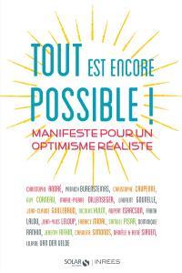 Tout est encore possible ! : manifeste pour un optimisme réaliste