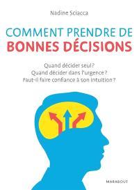 Comment prendre de bonnes décisions