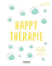 Happy thérapie : mettez du soleil dans votre vie !