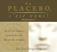 Le placebo, c'est vous, Méditation 1 - Deux croyances et Deux perceptions