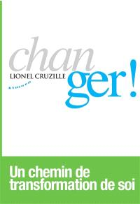 Changer ! : un chemin de transformation de soi