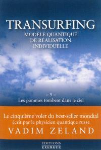 Transurfing : modèle quantique de développement personnel. Volume 5, Les pommes tombent dans le ciel