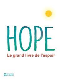 Hope  : le grand livre de l'espoir