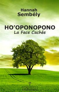 Ho'oponopono : la face cachée